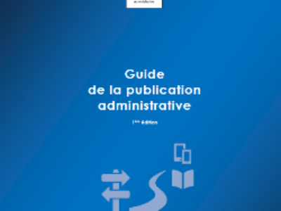 Un Guide pour aider les administrations à maîtriser leurs publications Print et Web